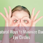 How to Minimize Dark Eye Circles
