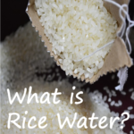 What is Rice Water?